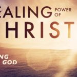 The Healing Power of Jesus- Where Does It Come From?